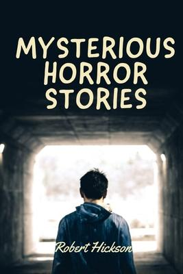 Mysterious Horror Stories