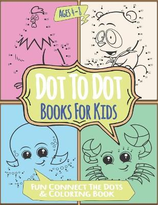 Dot To Dot Books For Kids Ages 4-8 Fun Connect The Dots ...