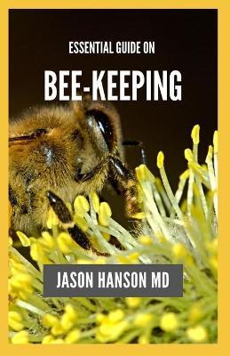 Essential Guide on Bee Keeping