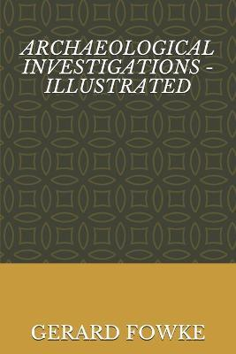 Archaeological Investigations - Illustrated