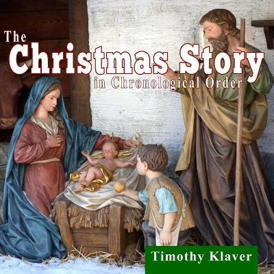 A Christmas Story On Kcpt 2021 The Christmas Story In Chronological Order Timothy Klaver 9798685654939