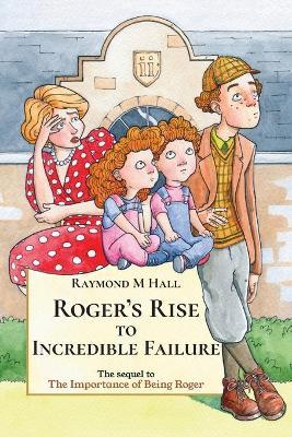 Roger's Rise To Incredible Failure