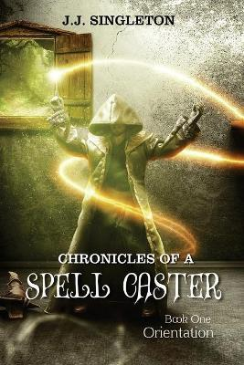 Chronicles of a Spell Caster