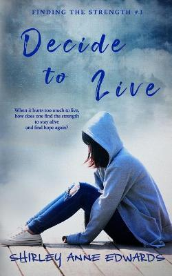 Decide to Live (Finding the Strength #3)