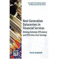 Next Generation Datacenters in Financial Services: Driving Extreme Efficiency...