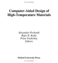 Computer-Aided Design of High-Temperature Materials  Topics in Physical Chemi...