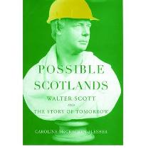 Possible Scotlands: Walter Scott and the Story of Tomorrow [Hardcover]