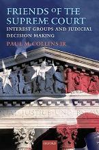 Friends of the Supreme Court: Interest Groups and Judicial Decision Making  Hardback