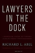 Lawyers in the Dock: Learning from Attorney Disciplinary Procedings  Hardcover