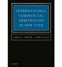 International Commercial Arbitration in New York  Hardcover  by Carter, James H.