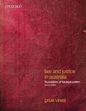 Law and Justice in Australia: Foundations of the Legal System by Vines, Prue