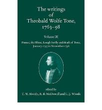 The Writings of Theobald Wolfe Tone 1763-98, Volume 3: France, the Rhine, Lou...
