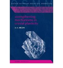 Strengthening Mechanisms in Crystal Plasticity  OSMM   Hardcover  by Argon, Ali