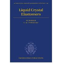 Liquid Crystal Elastomers (International Series of Monographs on Physics)