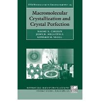 Macromolecular Crystallization and Crystal Perfection  International Union of Crystallography Monographs on Crystallography   Hardcover  by Naomi E Chayen  Author , et al.