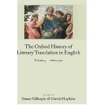 The Oxford History of Literary Translation in English Volume 3: 1660-1790: 16...