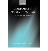 Corporate Insolvency Law: Theory and Application  Hardcover  Dr Rizwaan Jameel Mokal  Author