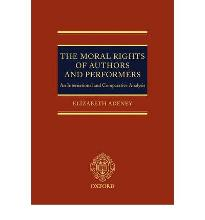 The Moral Rights of Authors and Performers: An International and Comparative ...