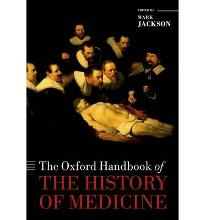The Oxford Handbook of the History of Medicine  Oxford Handbooks in History