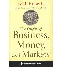 The Origins of Business, Money and Markets