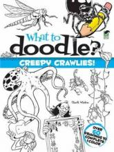 What to Doodle  Creepy Crawlies   Paperback  by Whelon, Chuck