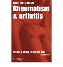 Rheumatism and Arthritis: Recipes and Advice to Stop the Pain  Food Solutions