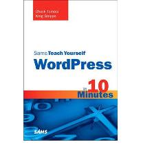 Sams Teach Yourself WordPress in 10 Minutes  Sams Teach Yourself...in 10 Minu...