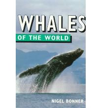 Whales of the World by Bonner, W.Nigel