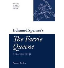 Edmund Spenser  s   The Faerie Queene  : A Reading Guide  Reading Guides to Long...