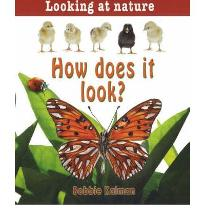 How Does It Look   Looking at Nature  by Bobbie Kalman