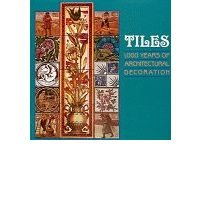 Tiles : 1000 Years of Architectural Decoration