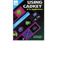 Using CADKEY and Its Applications: Version 7