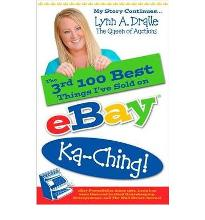 3rd 100 Best Things I  ve Sold on... &--34;eBay&--34; Ka-Ching : My Story Contin...
