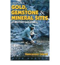 A Field Guide to Gold, Gemstones and Minerals: Vancouver Island v. 1  Paperba...
