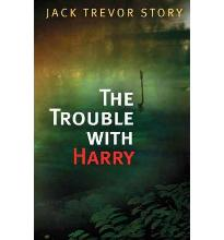 The Trouble with Harry: The Darkly Comic Mystery That is Considered a Masterp...