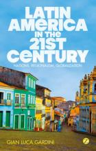 Latin America in the 21st Century: Nations, Regionalism, Globalization by Gia...