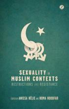 Sexuality in Muslim Contexts:Restrictions and Resistance  Hardcover  by Aniss...