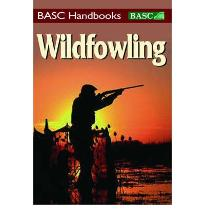 Wildfowling: An introduction to shooting on the marsh and foreshore  BASC Han...