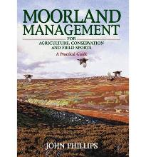 Moorland Management: For Agriculture, Conservation and Field Sports  Hardcover