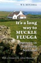 It-          - s a Long Way to Muckle Flugga  Paperback  by W R  Mitchell