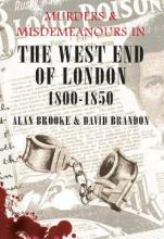 Murders and Misdemeanours in the West End of London 1800-1850  Paperback