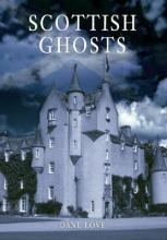Scottish Ghosts  Paperback  by Dane Love