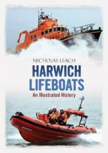Harwich Lifeboats: An Illustrated History  Paperback  by Nicholas Leach
