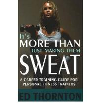 It  s More Than Just Making Them Sweat: A Career Training Guide for Personal F...