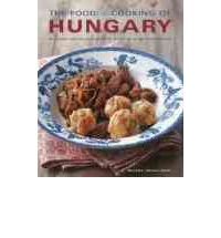 The Food and Cooking of Hungary