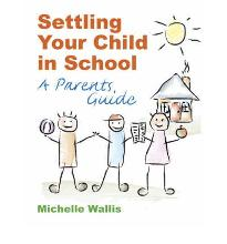 Settling Your Child in School: A Parent  s Guide  Paperback  by Wallis, Michelle