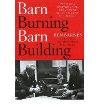 Barn-burning Barn-building: Lessons of Lone Star Politics That Can Improve Ou...