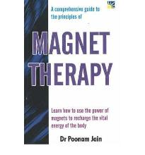 Magnet Therapy: A Comprehensive Guide to the Principles  Paperback  by Jain, ...