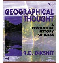Geographical Thought: A Contextual History of Ideas  Paperback  by R.D. Dikshit