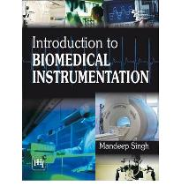 Introduction to Biomedical Instrumentation  Paperback  by Mandeep Singh